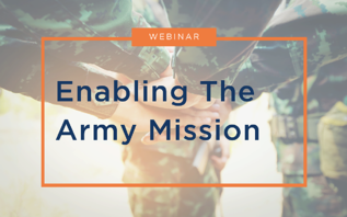 Webinar - Enabling The Army Mission - RESOURCE CENTER Thumbnail