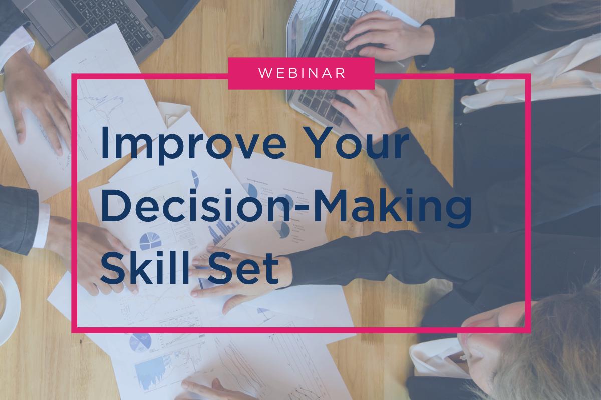 Webinar - Improve Your Decision-Making Skill Set - RESOURCE CENTER Thumbnail(1)